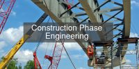 Construction Phase Engineering