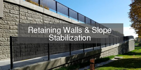 Retaining Walls and Slope Stabilization